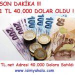 1 TL 40.000 Dolar Oldu !